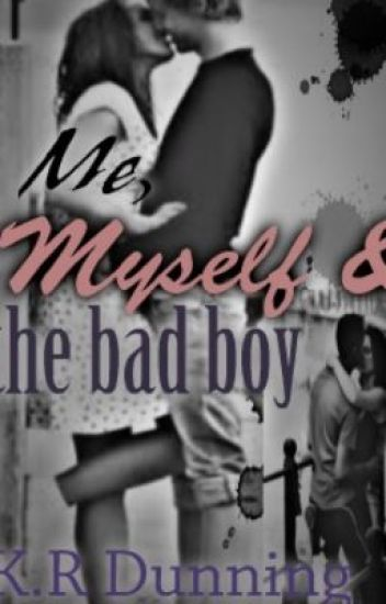 Me, Myself, & The Bad Boy (Book 1)