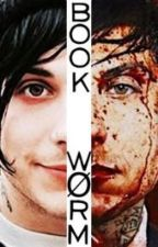 Book Wørm (Frank Iero AU) by skull_thief