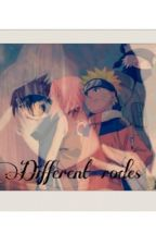 Different rodes [ Naruto Fanfic ] by Aya_Lhe