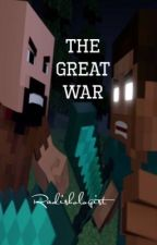 The Great War (Prequel to A Minecraft Story) by Radishologist