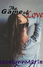 The Game Of Love  [Is Complete] [Wattys2017] by daringadventure11