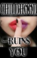 Childhood ruins you by arw_lol