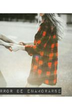 El error de enamorarse. by MariaGarcia831