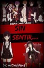 Sin sentir ( Diabolik lovers fanfic) by micheljoana