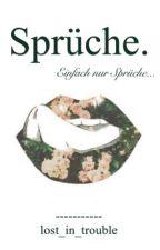 Sprüche. Einfach nur Sprüche... by lost_in_trouble