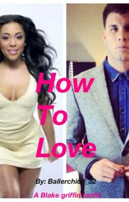 How to love (Blake Griffin FanFiction)
