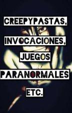 Creepypastas, Invocaciones, juegos paranormales, etc. by Ice_Queen1208
