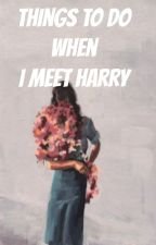 Things To Do When I Meet Harry by lgbtwinks