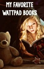 My Favourite Wattpad Books (Highly Recommended) by muneebah10