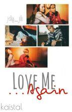 Love Me Again «KaiStal» by jelly_jilli