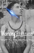 Working 'Highness' by Desthakid