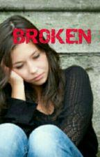 Broken by XQUEENxBOSSX