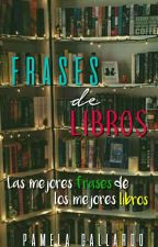 Frases de libros. by pammegall