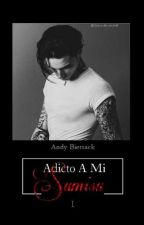 Adicto A Mi Sumisa  by GemmaBiersack48
