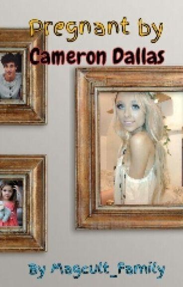 °Unexpected° Pregnant by Cameron Dallas