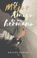 El mejor amigo de mi hermano. |Ed Sheeran| by NeyleeMarval