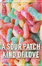 A Sour Patch Kind of Love by lovefromrinx