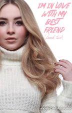 I'm in Love With My Best Friend (Book 2) by peybrinaschild