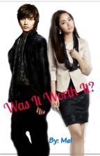 Was It Worth It? (A Boys Over Flowers/Woo-Bin FanFic) by Mel_Moua