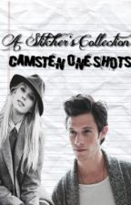 A Stitcher's Collection: Camsten One Shots by morgantaylorb3