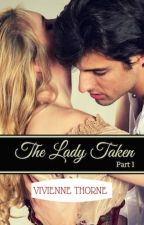 The Lady Taken: Book 1 by viviennethorne