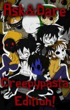 Ask & Dare: Creepypasta Edition! by LuciTheNotIplier