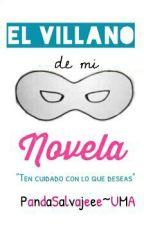 """""""El Villano de mi Novela"""" by PandaSalvajeee"""