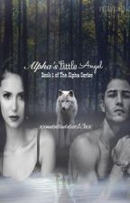 Alpha's Little Angel (Revised Version) by xxnutellaaddict13xx