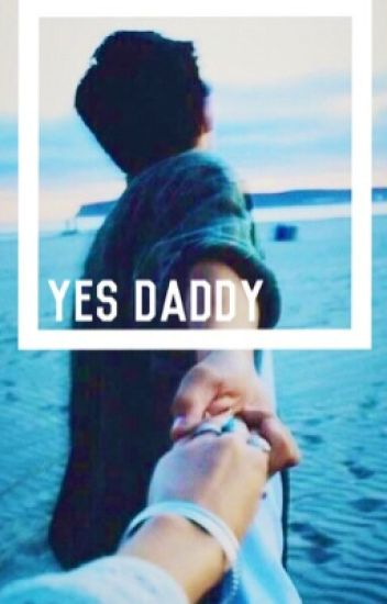 yes daddy ❃ j.g.
