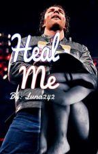 Heal Me (Wattys 2017) by Luna242
