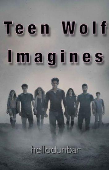 『 Teen Wolf Imagines 』