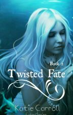 Twisted Fate (second novel) by thefiremaiden