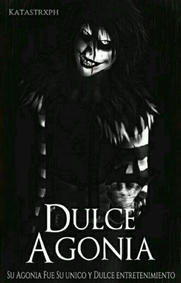 Dulce Agonía © |Laughing Jack| *Editando*