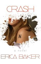 Crash [Book Two] by EricaBakerBooks