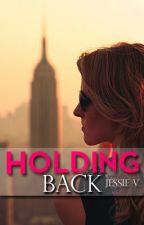 Holding Back by AlwaysJessie