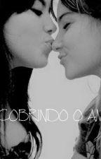 Descobrindo O Amor by laurentzuda
