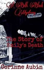 The Story of Emily's Death by roses_noires