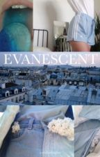 evanescent by comfortinghes