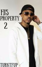 His Property 2 | #Wattys2016 by TurnTFUP