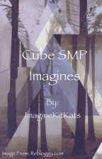Cube SMP Imagines by supermarkctflowers