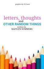 Letters, Thoughts, and Other Random Things by northern_nights