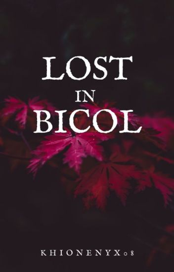 Lost in Bicol [COMPLETED]