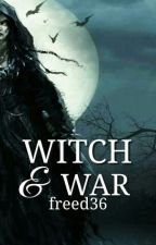 Witch and War by Freed36
