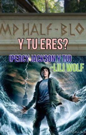 Y Tu Eres? ( Percy Jackson y Tu) by lilicrosby