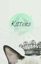 Kittens ~ {Sequel to Kitten} by written02