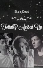 Totally Messed Up (Zourry fanfic) by AyaIsDead