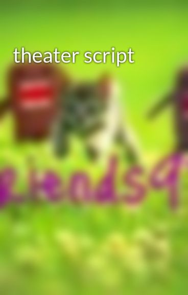theater script by Friends97