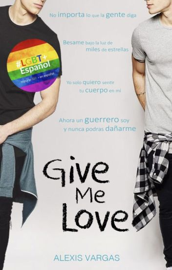 Give Me Love #LGBT