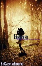Ensnared (On Hold) by CrescentShadows