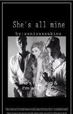 She's All Mine's by xxniyaxxakins